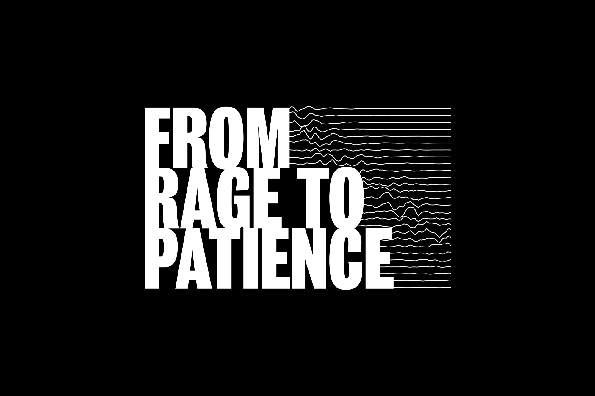From Rage to Patience.