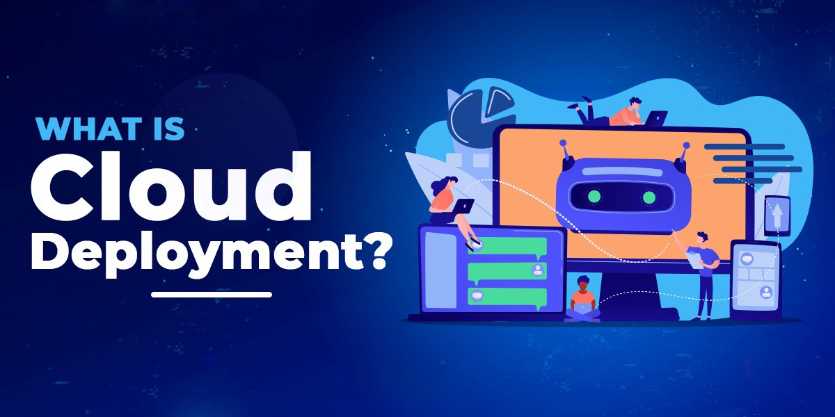 What is Cloud Deployment?