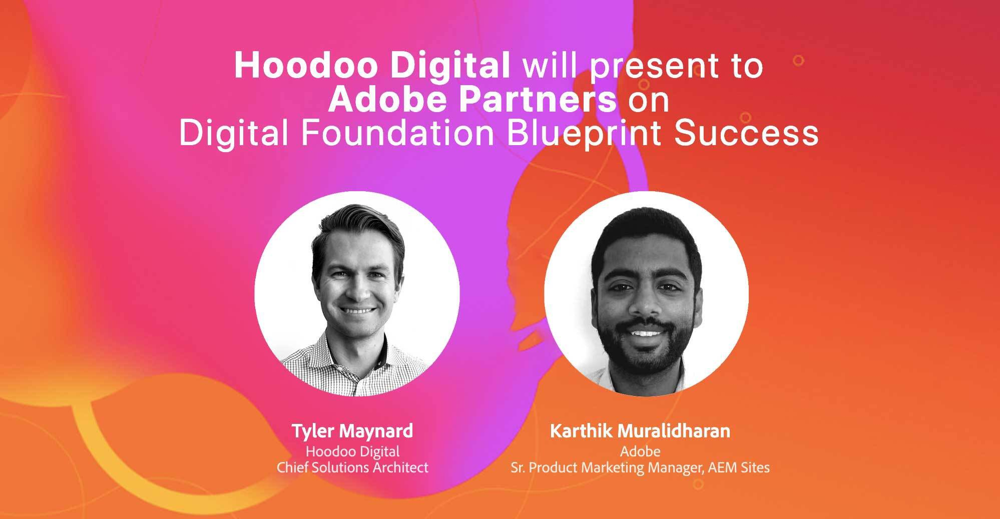 Hoodoo Digital will present to Adobe Partners on Digital Foundation Blueprint Success