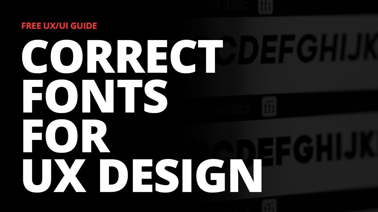 How to Choose the Right FONTS for Your UX DESIGN