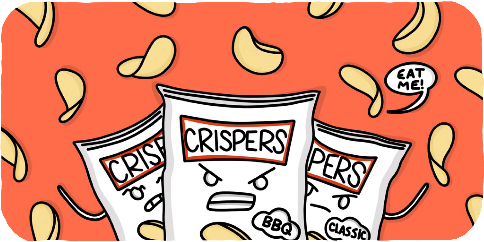 Bags of Crispers chips demand to be eaten