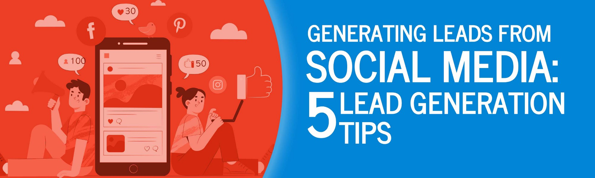 Generating Leads from Social Media: 5 Lead Generation Tips