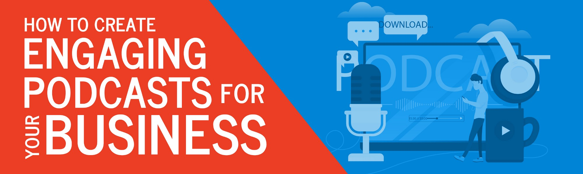 How to Create Engaging Podcasts for Your Business