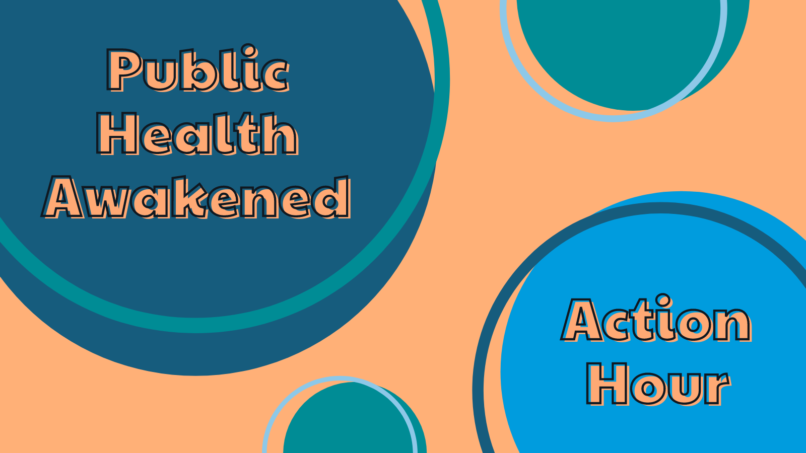 """Decorative image with orange background and blue circles. Overlaid text reads """"Public Health Awakened Action Hour."""""""