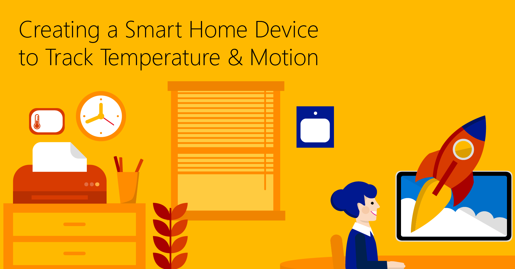 Creating a Smart Home Device to Track Temperature and Motion