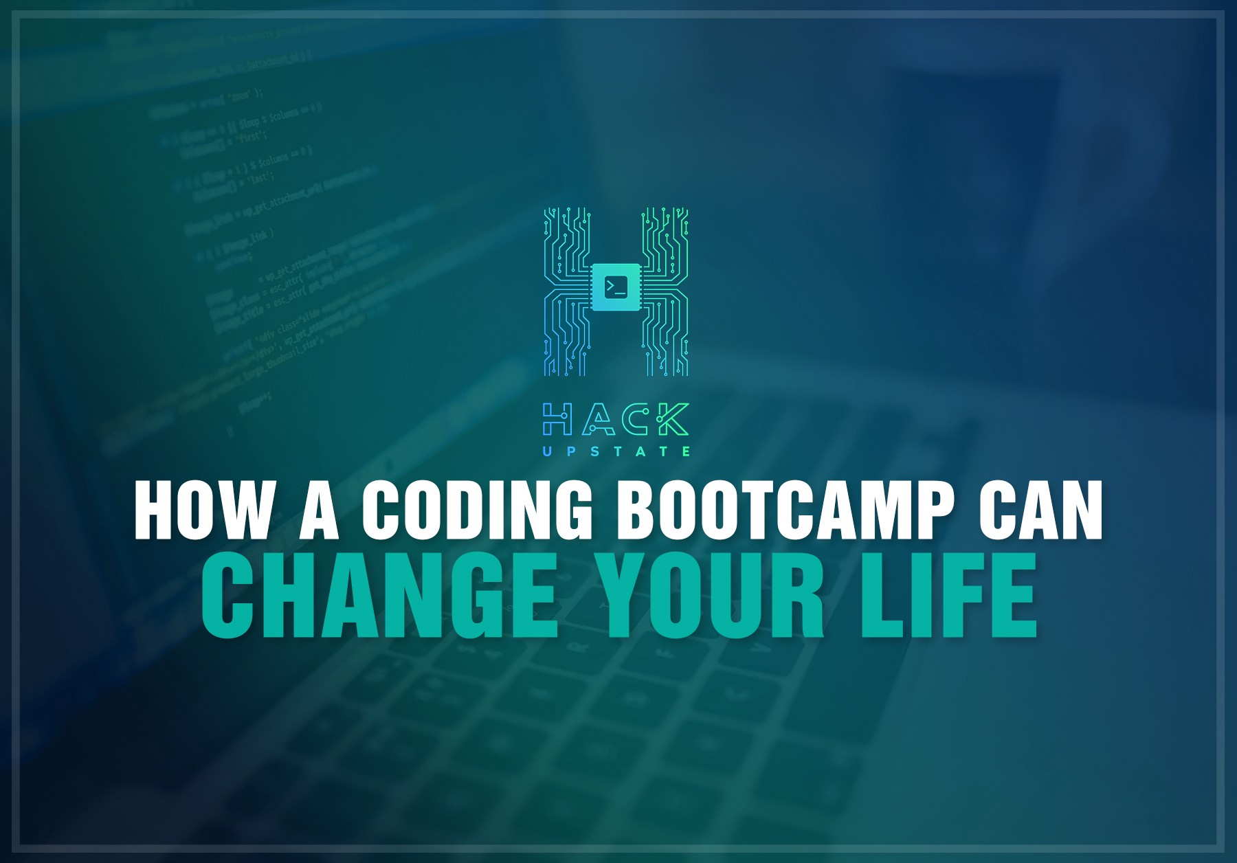 How a Coding Bootcamp Can Change Your Life - Hack Upstate - Medium
