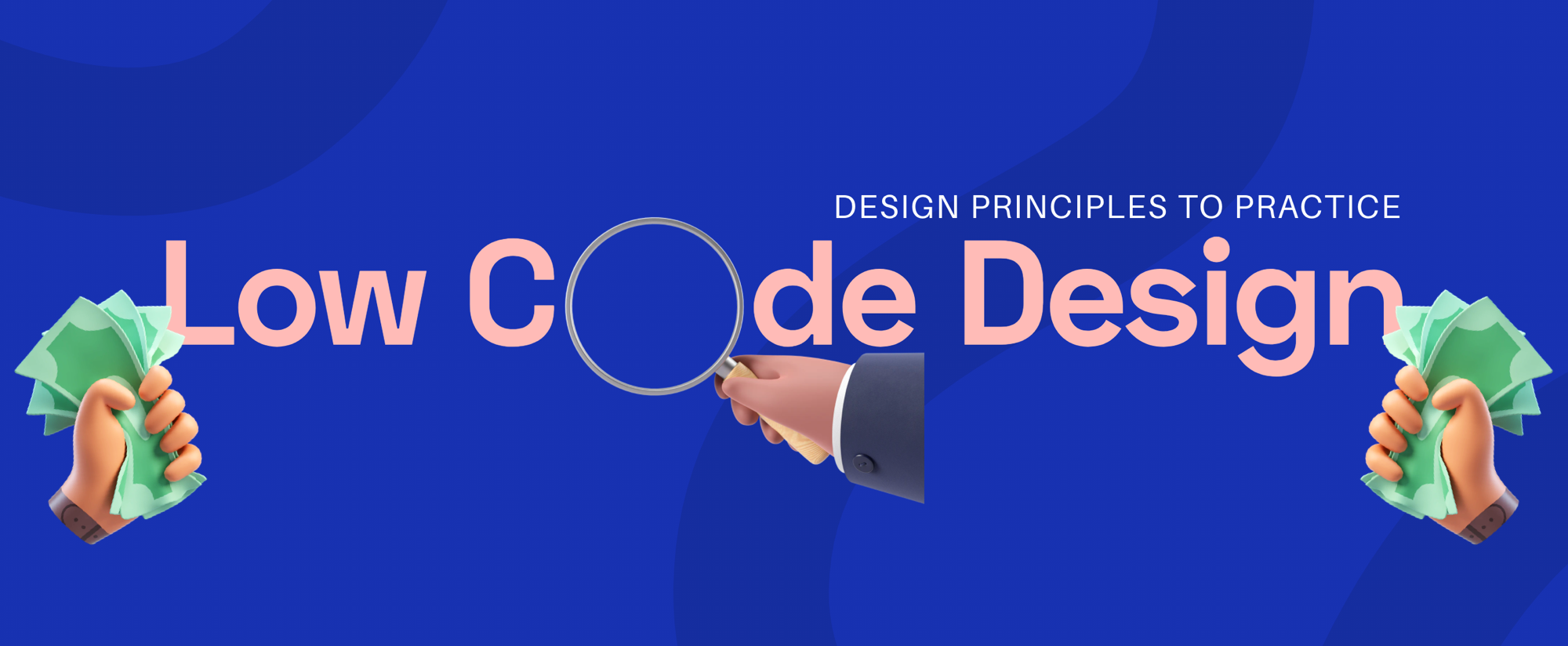 Banner image having Low Code Design as text and two hands throwing money at it from the sides.