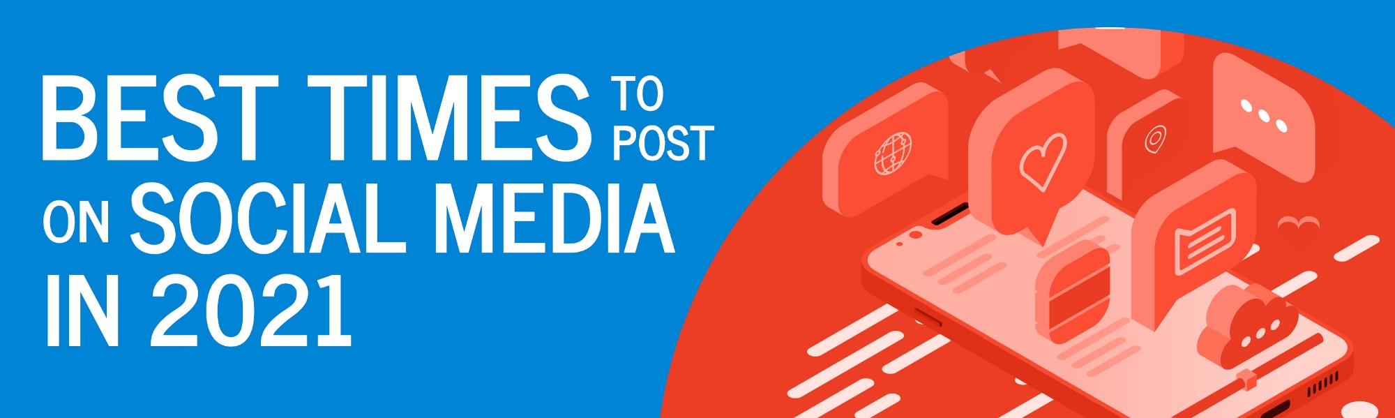 Update: Best Times to Post on Social Media in 2021