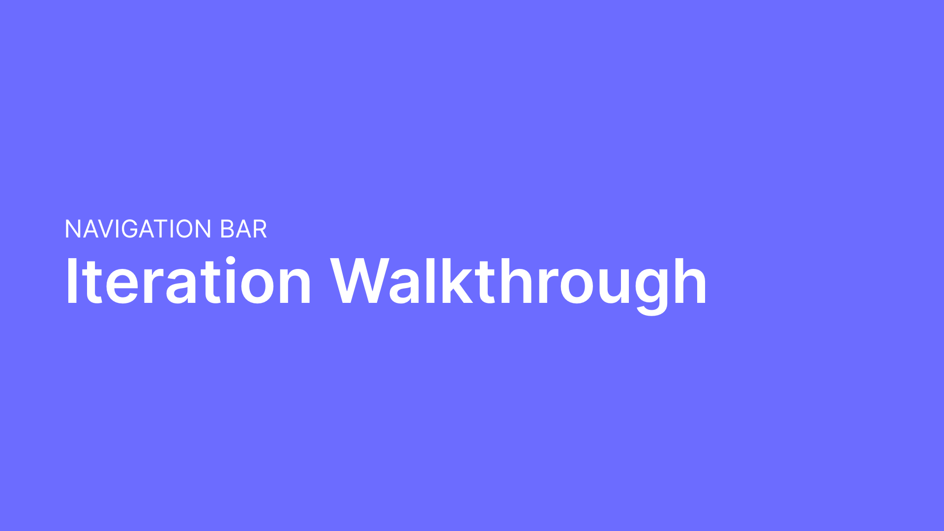 "The subtitle ""Navigation Bar"" appears in caps above the title ""Iteration Walkthrough"" against a purple background."