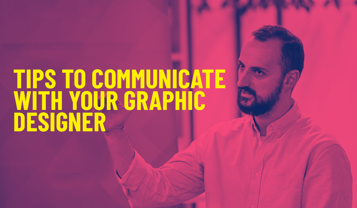 how to communicate with your graphic designer