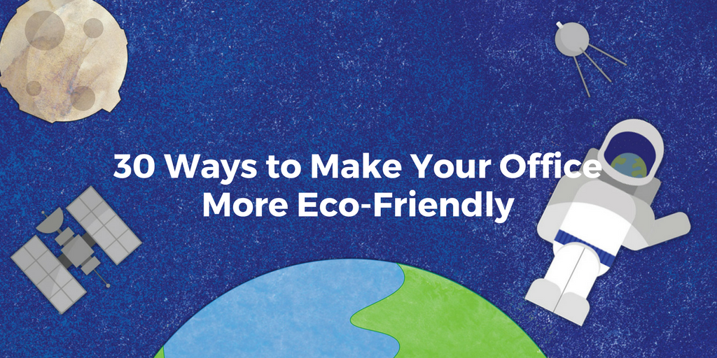 30 Ways to Make Your Office More Eco-Friendly