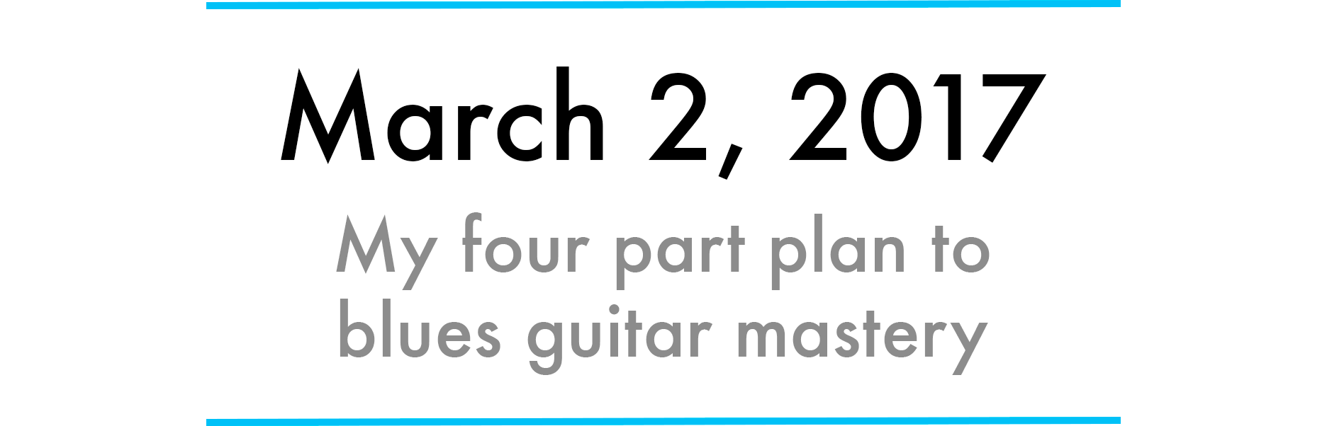 How to become a master of improvisational blues guitar in one month