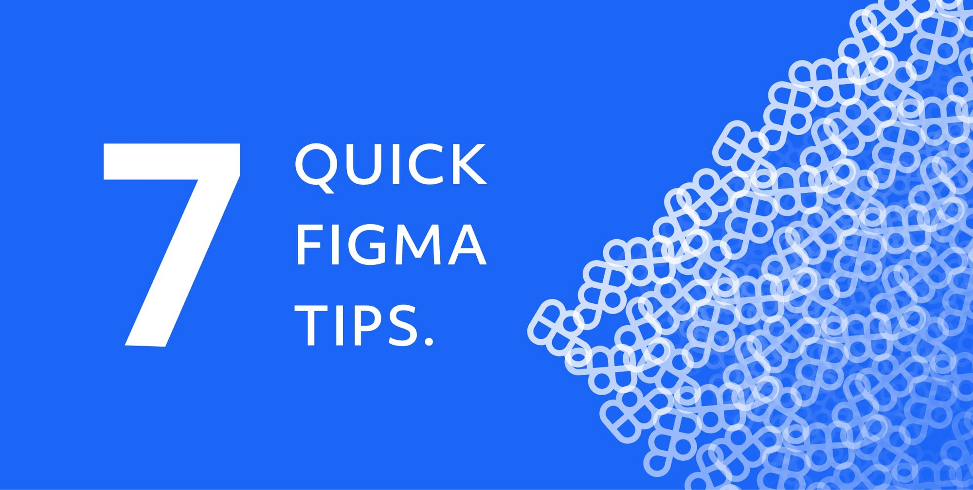 The words '7 quick figma tips' in white, on a blue background
