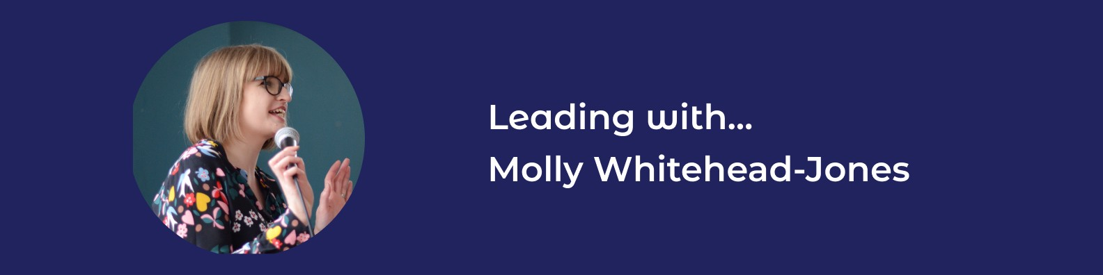 Blue header saying 'Leading with Molly Whitehead-Jones featuring a headshot