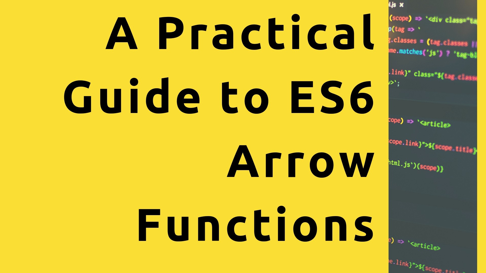 A Practical Guide to ES6 Arrow Functions - Bits and Pieces