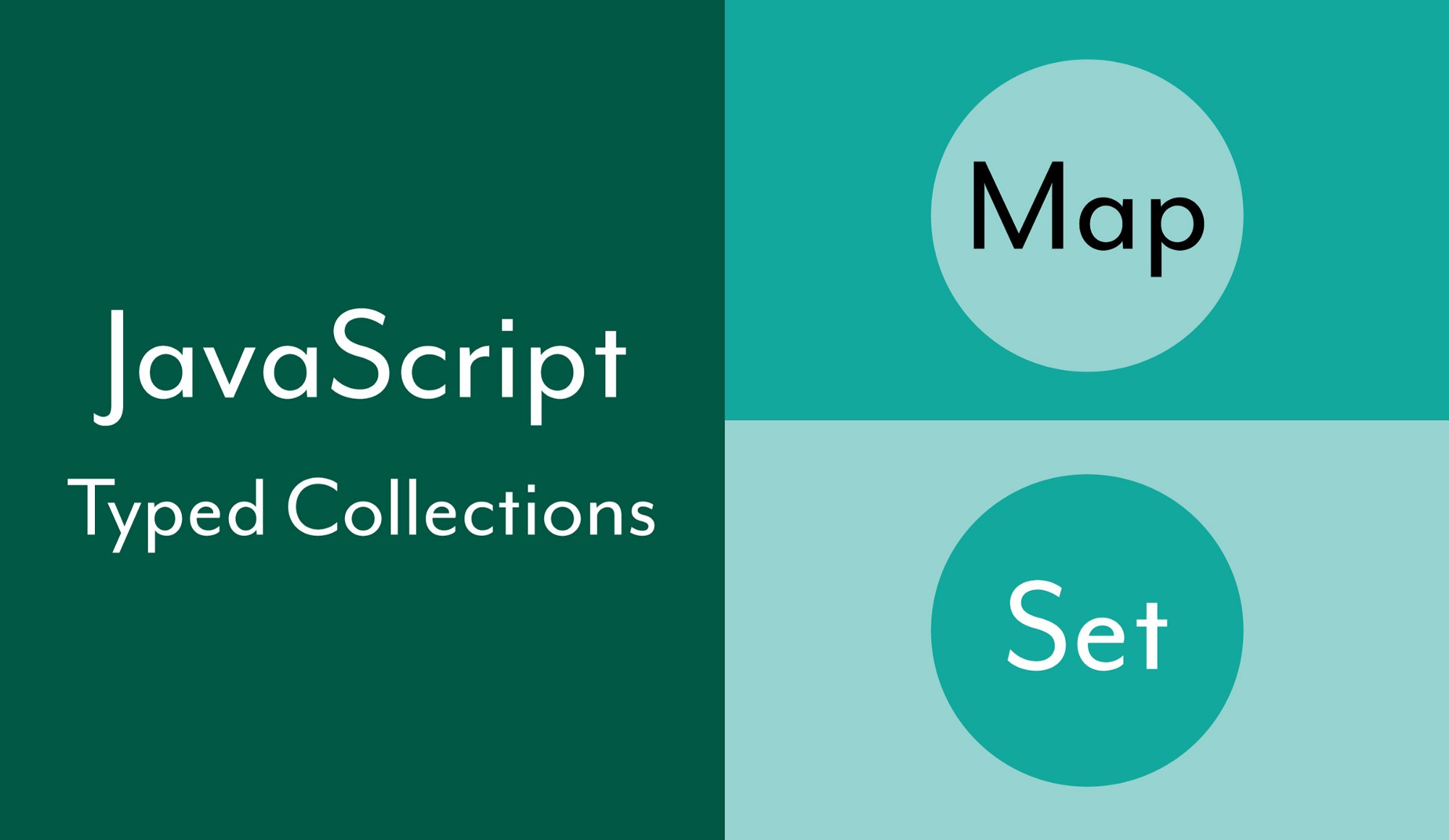 JavaScript — Getting Started with the Map and Set Typed ...