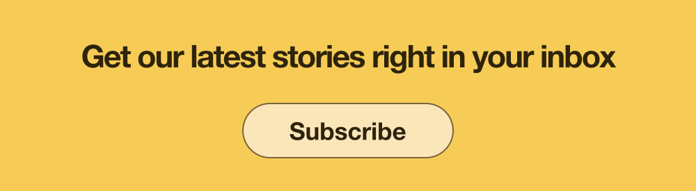 Sign up for our email newsletter to get our latest stories right in your inbox