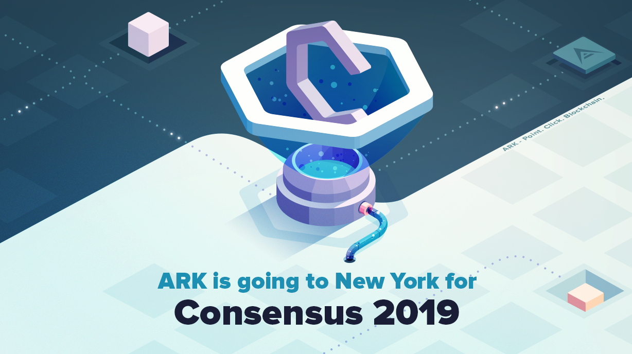 ARK is Going To New York For Consensus 2019 - ARK io | Blog