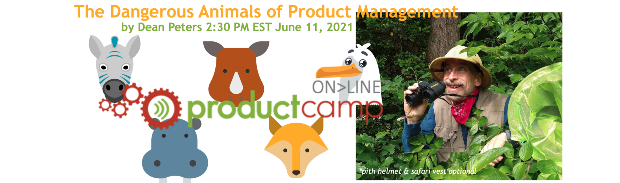 Come join Dean's talk on managing stakeholders while staying true to your product strategy, 2:35PM EST, June 11, 2021. Pith helmet optional.