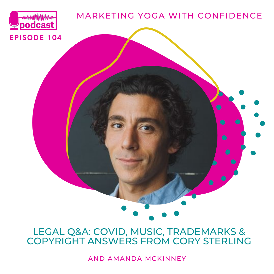 Legal Questions & Answers For Yoga Teachers: Covid, Music, Trademarks & Copyright