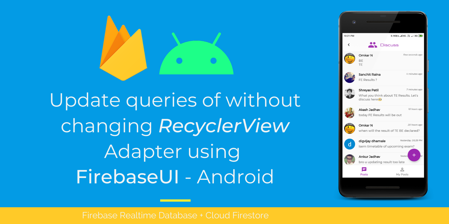 Update Queries Without Changing Recyclerview Adapter Using Firebaseui Android By Shreyas Patil Firebase Developers Medium