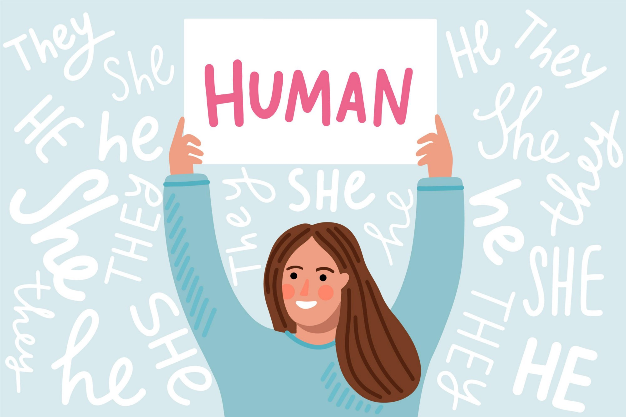 """Woman holding up a sign that says """"Human"""" while the background says """"She, He, They"""""""