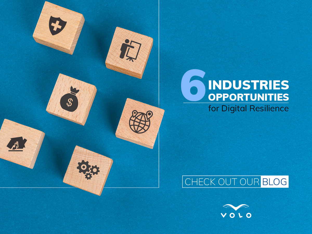 6 Industries, 6 Opportunities for Digital Resilience | Software development company VOLO