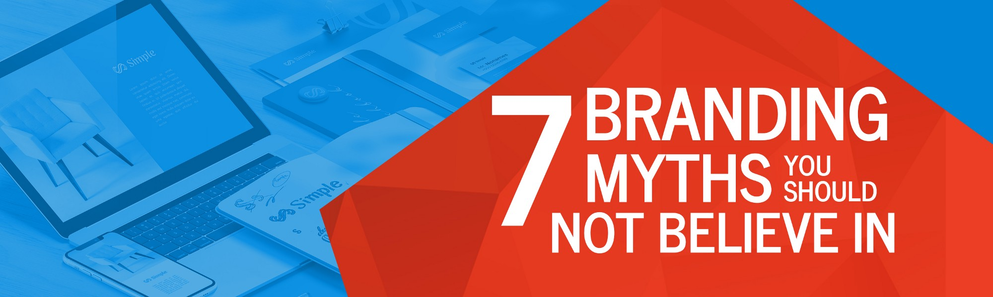 7 Branding Myths You Should Not Believe In