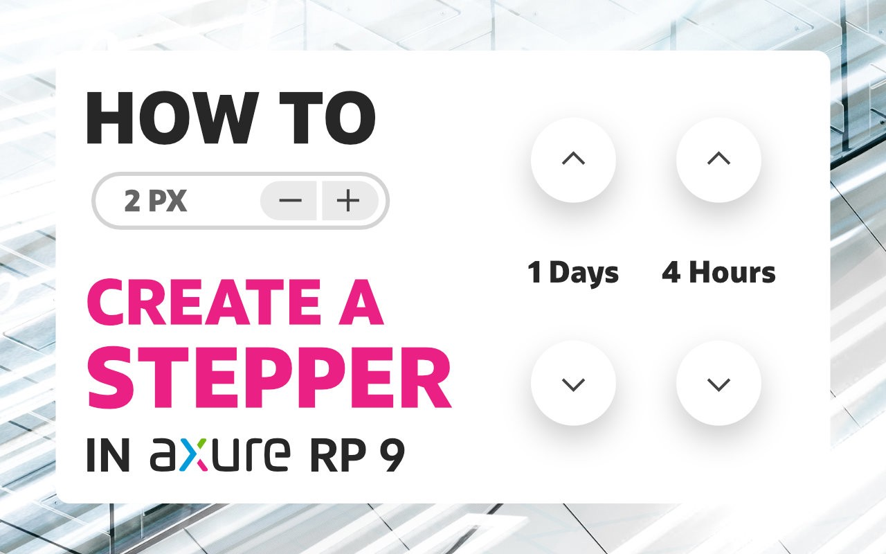 How to create a stepper in Axure RP 9