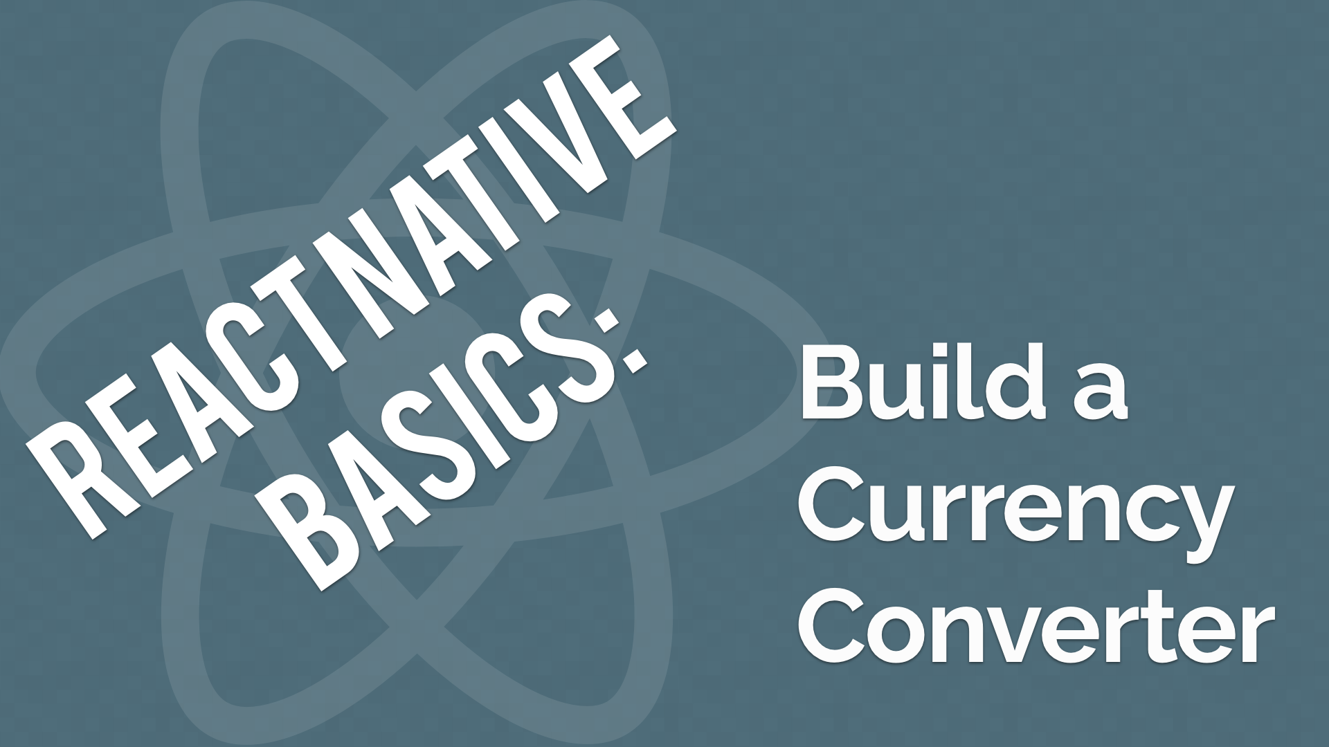 Announcing React Native Basics: Build a Currency Converter [Free