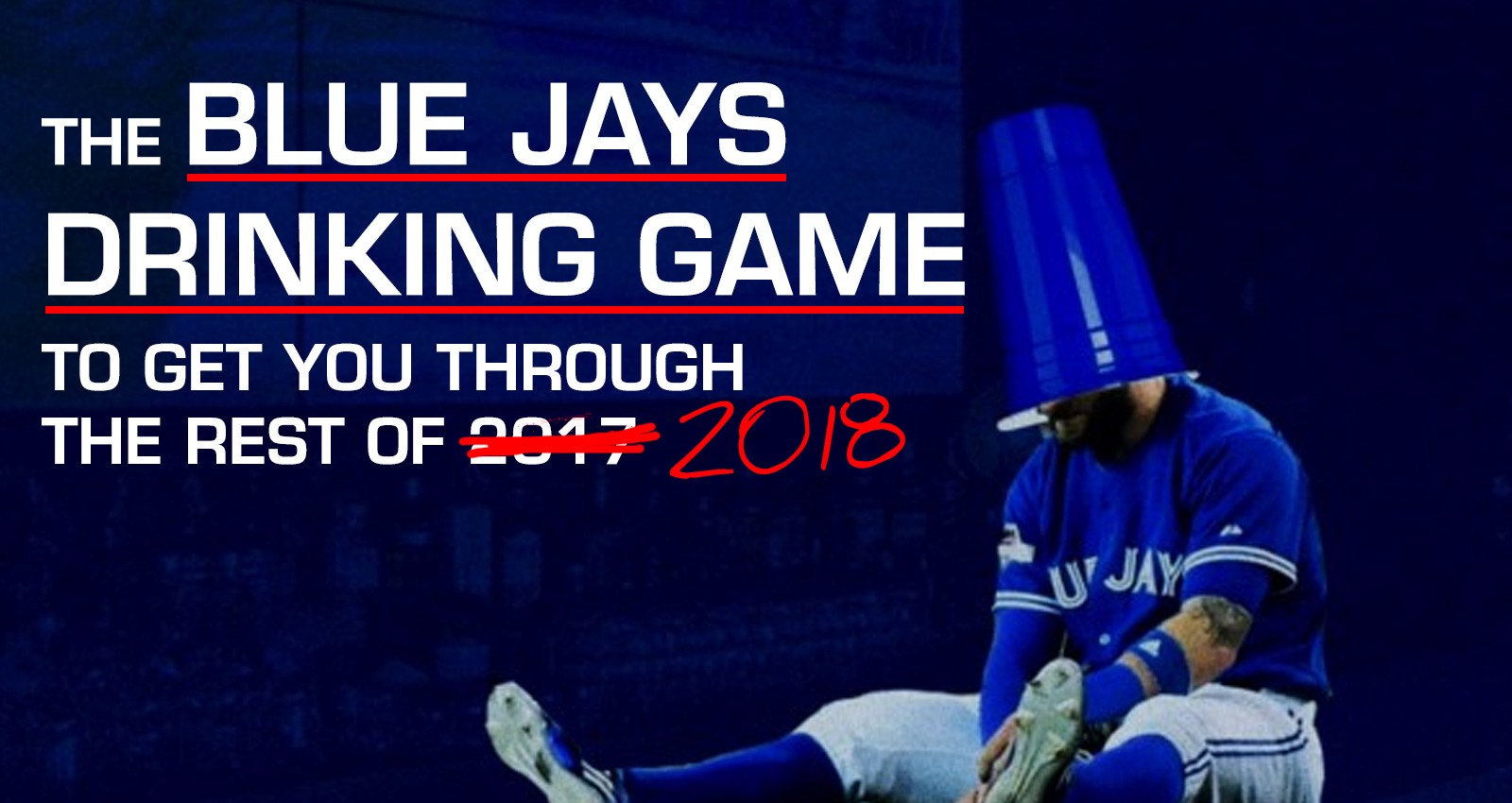 The Toronto Blue Jays Drinking Game To Get You Through the Rest of