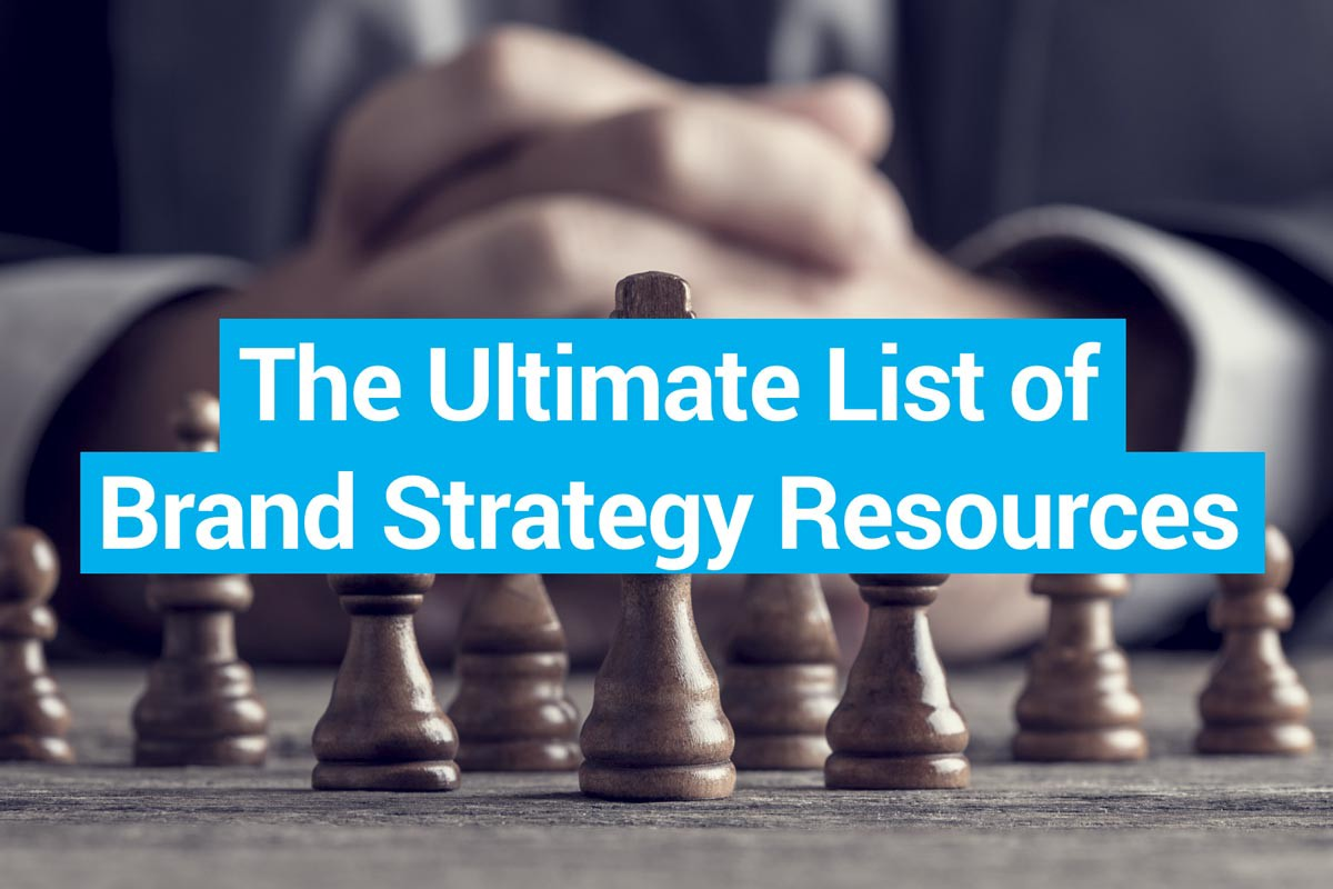The Ultimate List of Brand Strategy Resources (May 2021)