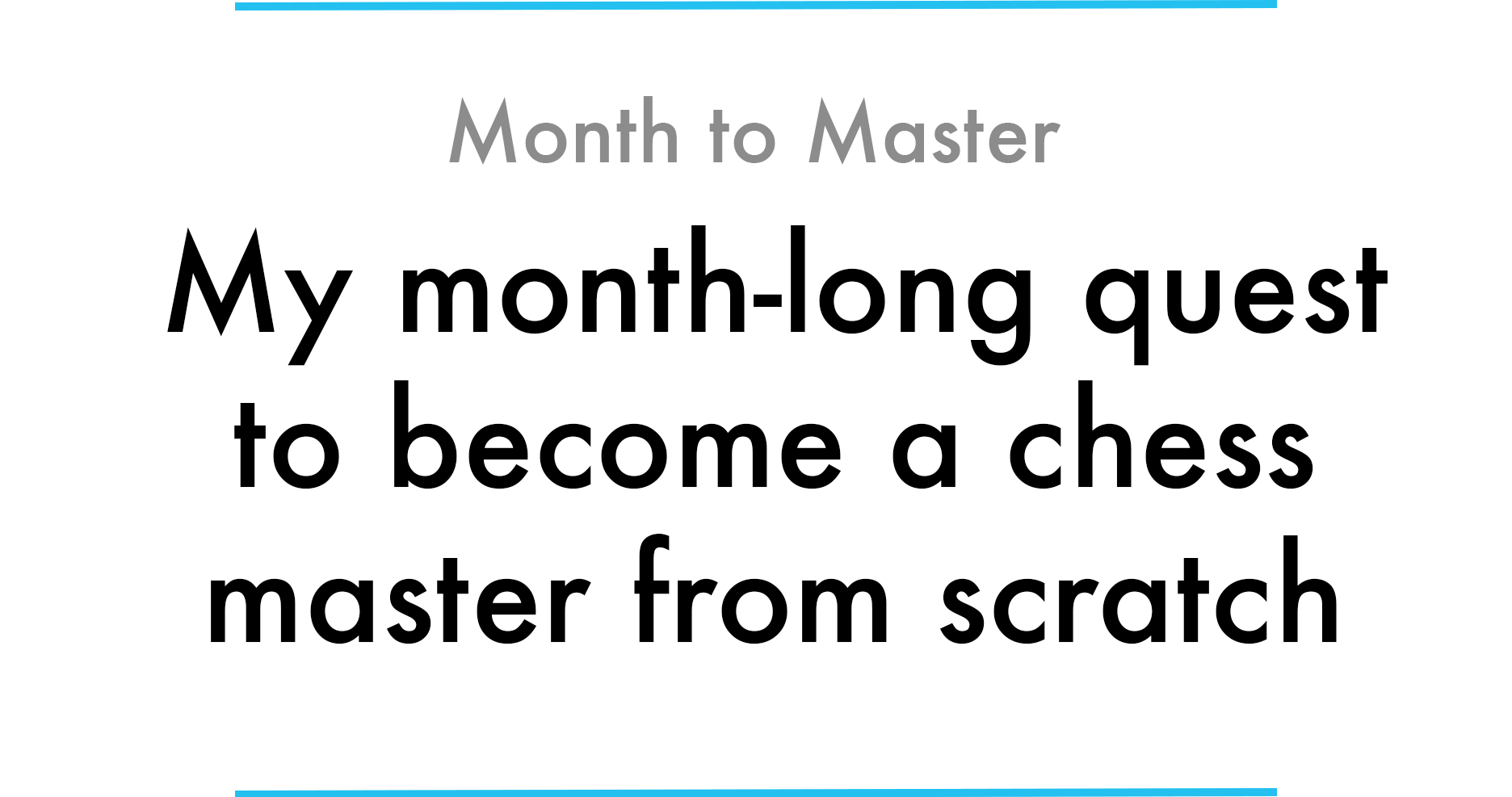 829f24003c8 My month-long quest to become a chess master from scratch