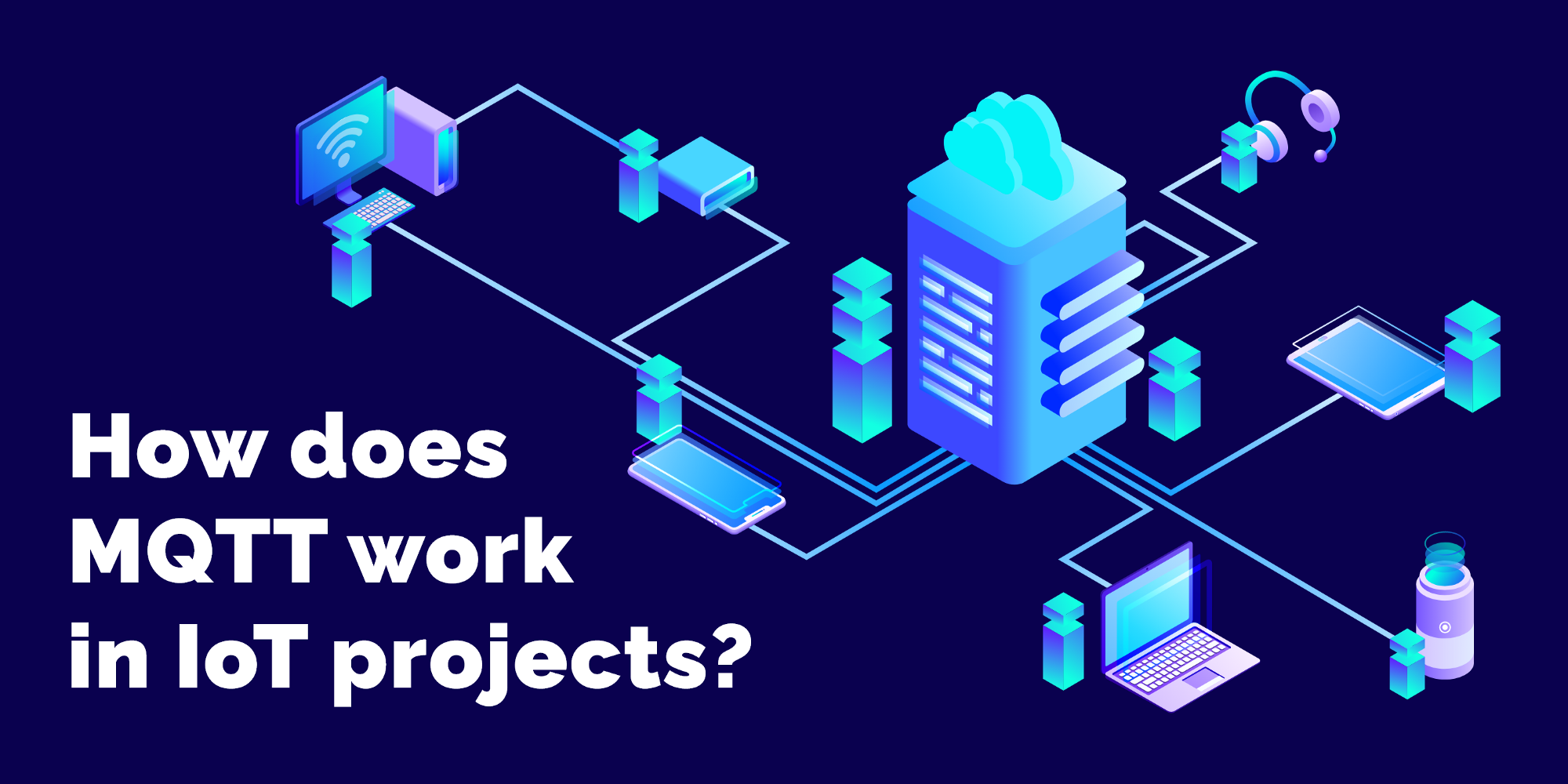 How does MQTT work in IoT projects?