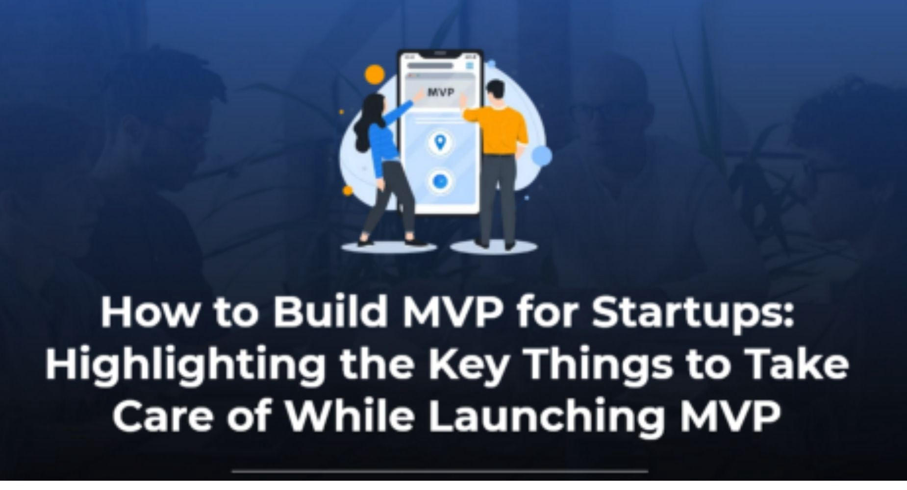 How to Build MVP for Startups