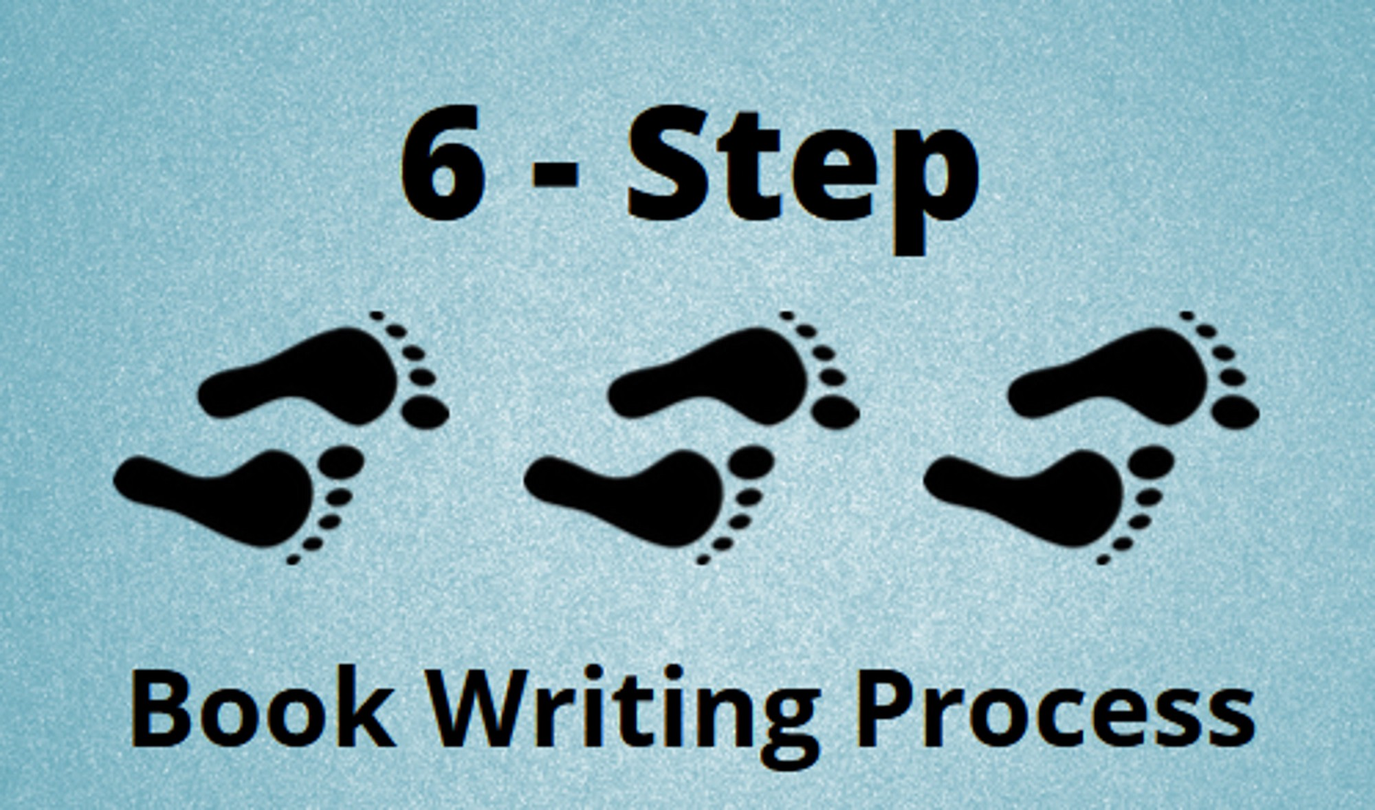 6 step book writing process—text and footprints