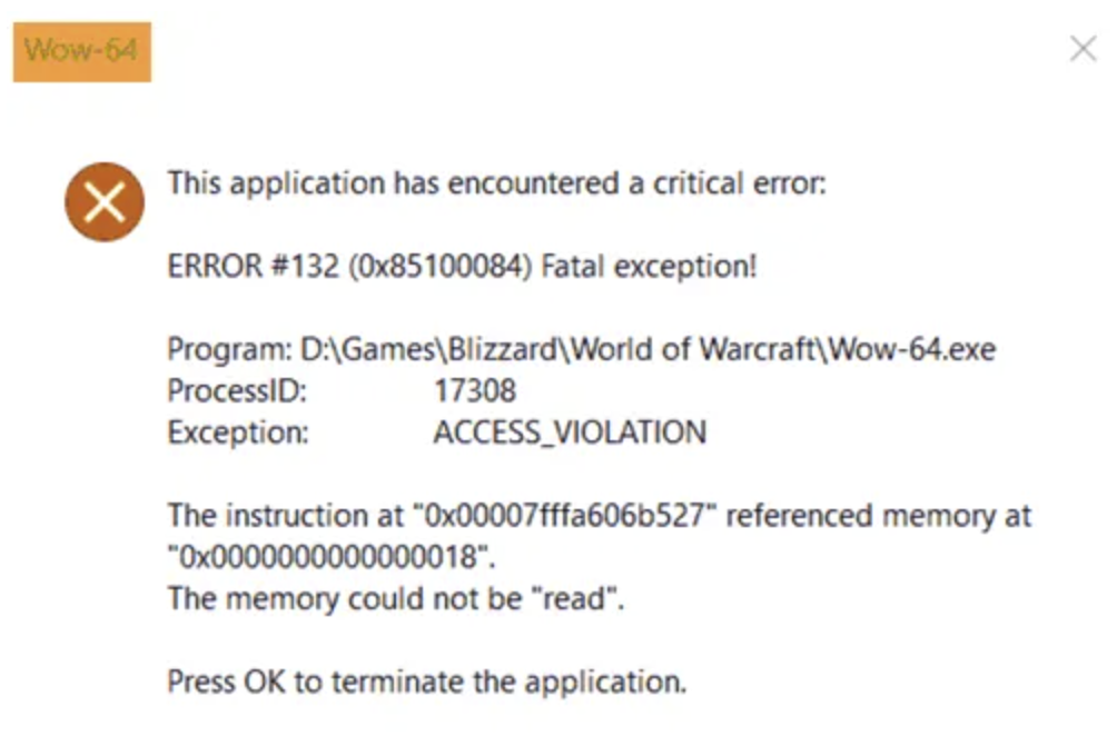 Steps to Fix Wow-64.exe Critical ERROR #132 (0x85100084) Fatal Exception ACCESS_VIOLATION