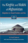 "Nazif Shahrani: ""The Kirghiz and Wakhi of Afghanistan — Adaptation to closed frontiers and war"", 1979, 2002"