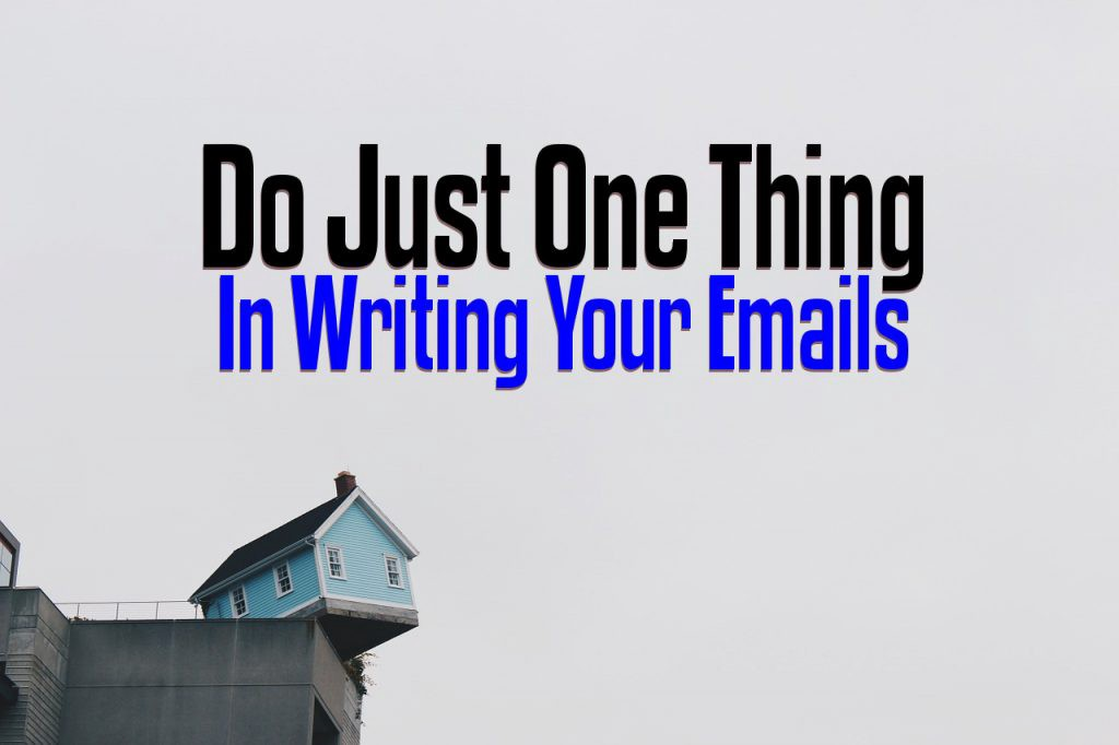 Do Just One Thing in Writing Your Emails