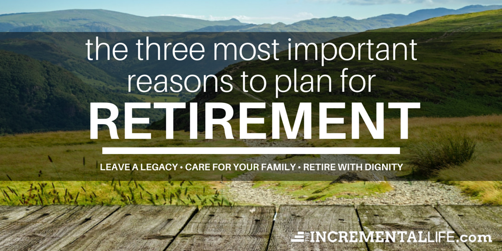 The Three Most Important Reasons to Plan for Retirement