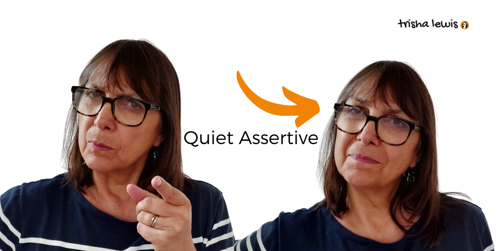 2 different faces — aggressive assertion and quiet assertion