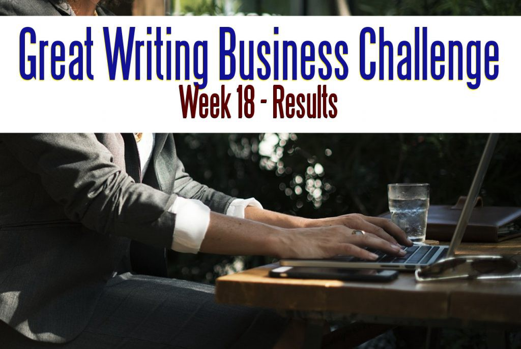 The Great Writing Business Challenge – Week 18 Results