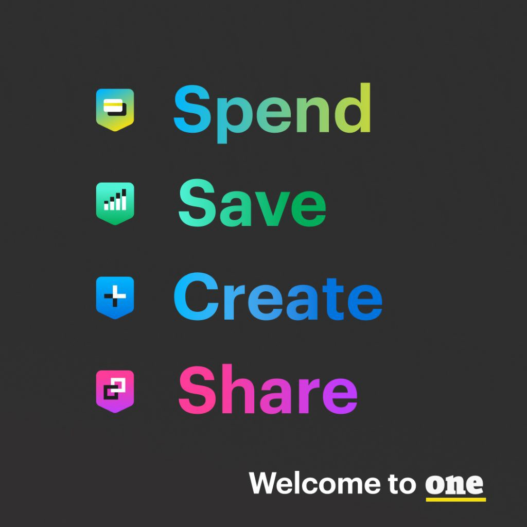 Spend, Save, Create, Share - Welcome to One