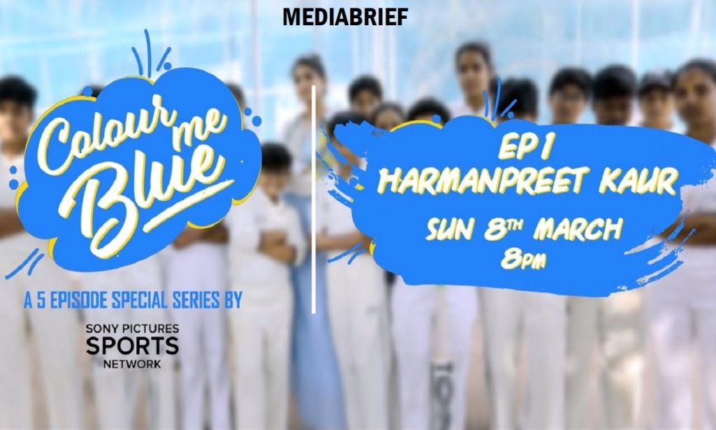 image-Sony Pictures Sports Network 'Colour Me Blue', a five-episode series celebrates women cricketers Mediabrief