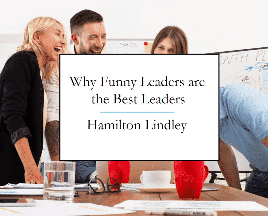 Lindley Hamilton is a leader who is funny