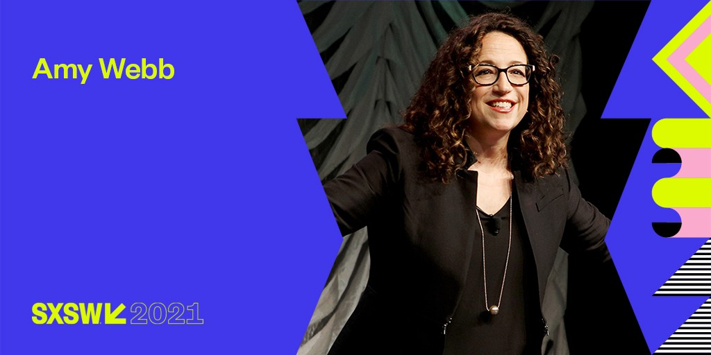 Amy Webb launches 2021 Emerging Tech Trend Report (text in image: Amy Webb SXSW 2021)
