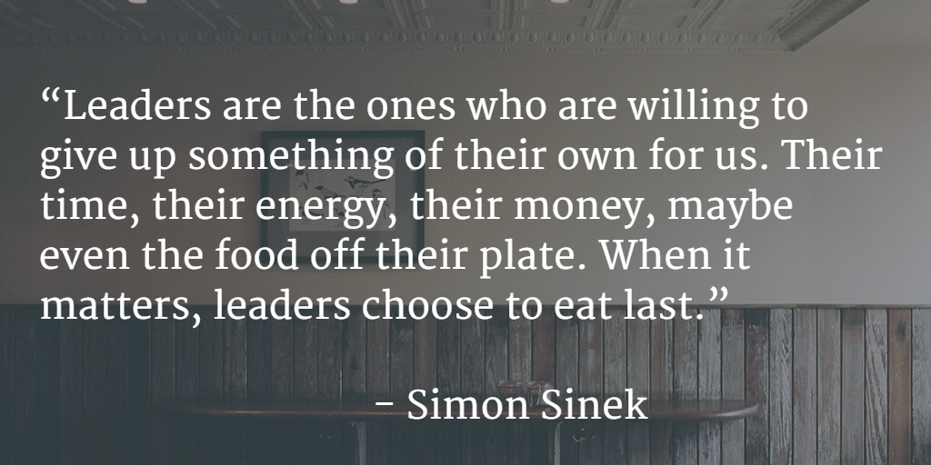 "Quote: ""Leaders are the ones who are willing to give up something of their own for us. Their time, their energy…"""