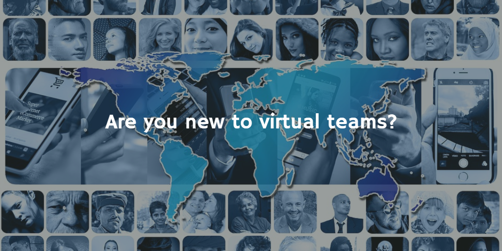 Image of globe with people in small screens; caption: Are you new to virtual teams?