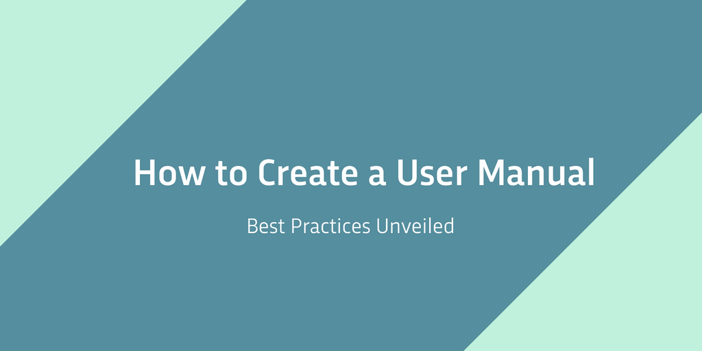 How To Create A User Manual Best Practices For Work Manual Guide