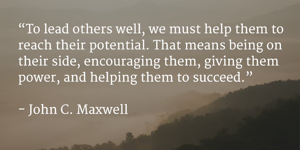 "Quote: ""To lead others well, we must help them to reach their potential. That means being on their side, encouraging them…"